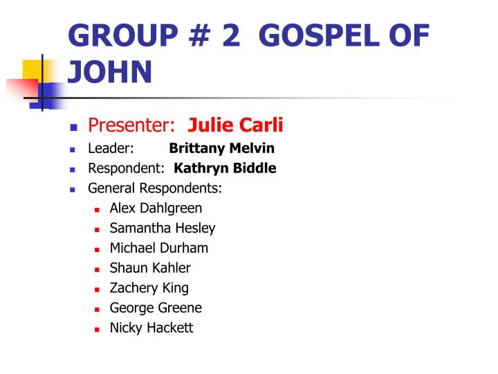 GROUP # 2  GOSPEL OF JOHN