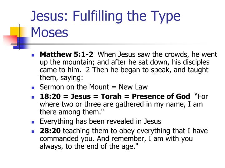 Jesus: Fulfilling the Type  Moses