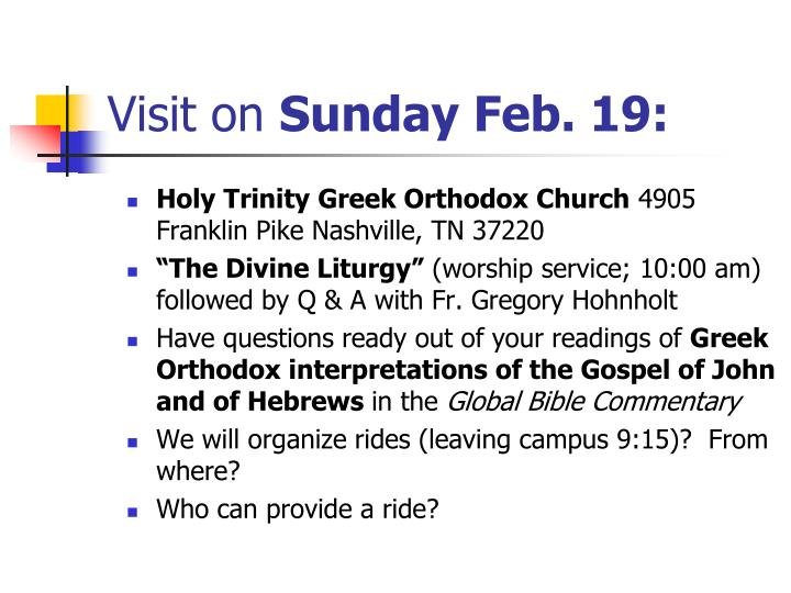 Visit on sunday feb 19