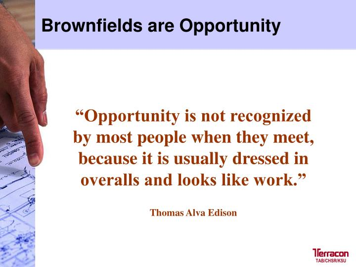 Brownfields are Opportunity