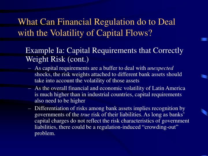 What Can Financial Regulation do to Deal with the Volatility of Capital Flows?