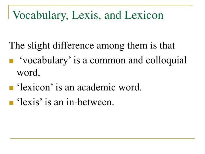 Vocabulary, Lexis, and Lexicon