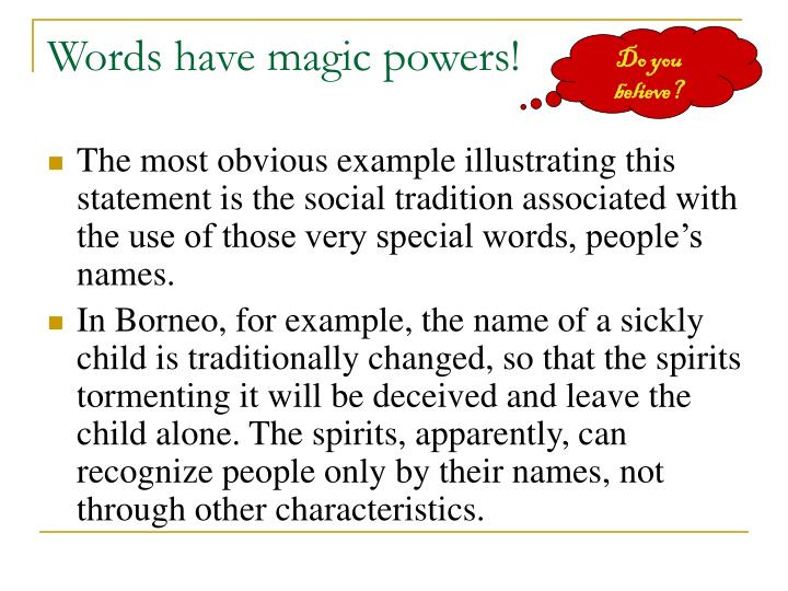 Words have magic powers!