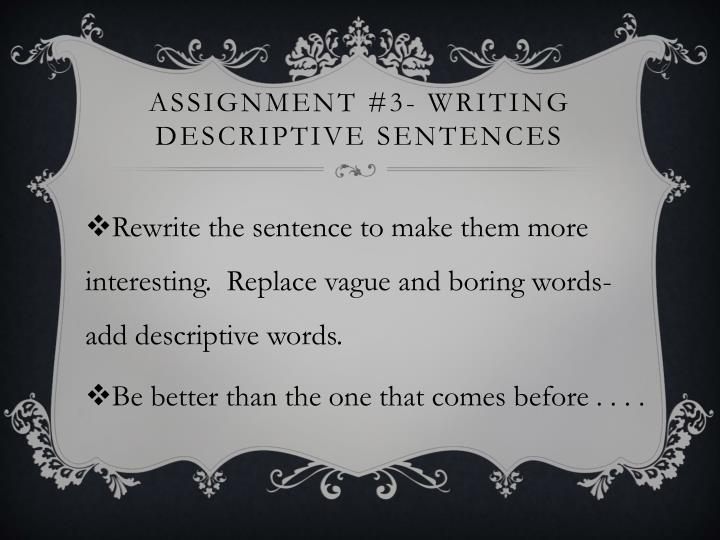 Assignment #3- writing descriptive sentences