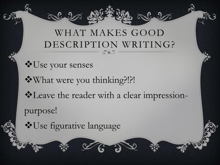 What makes good description writing?