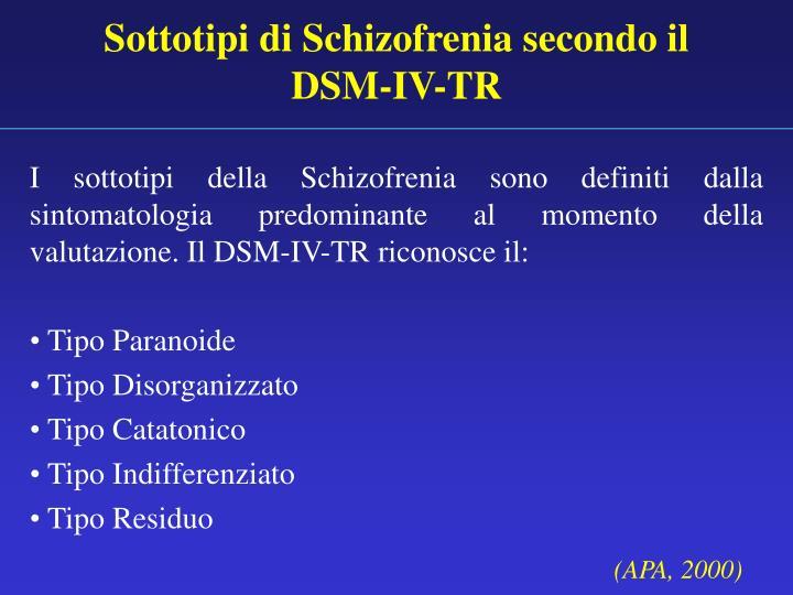 Sottotipi di Schizofrenia secondo il DSM-IV-TR
