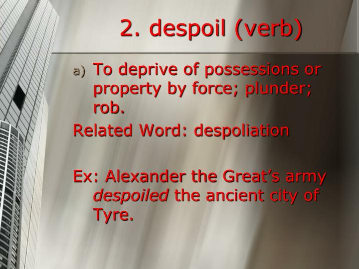 2. despoil (verb)