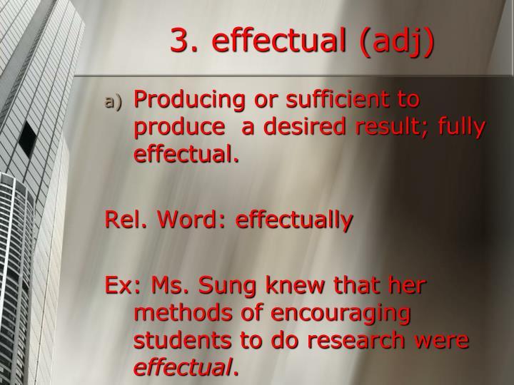 3. effectual (