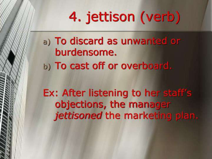 4. jettison (verb)