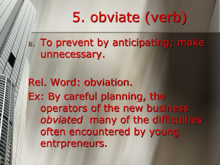 5. obviate (verb)
