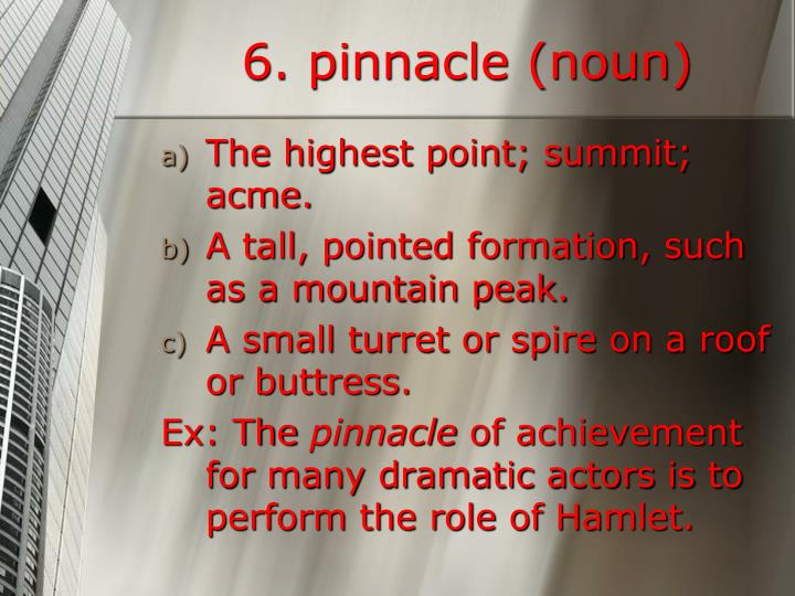 6. pinnacle (noun)