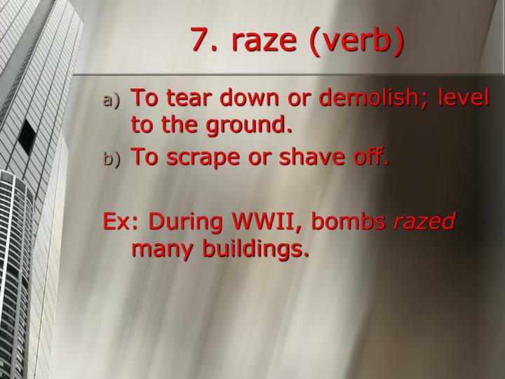 7. raze (verb)