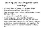 learning the socially agreed upon meanings