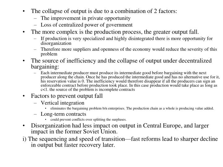 The collapse of output is due to a combination of 2 factors: