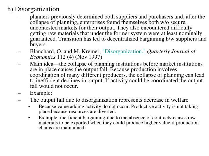 h) Disorganization