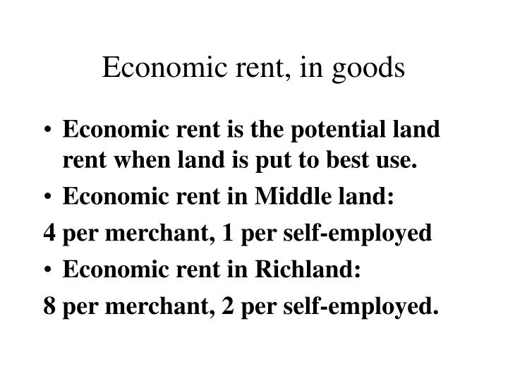 Economic rent, in goods