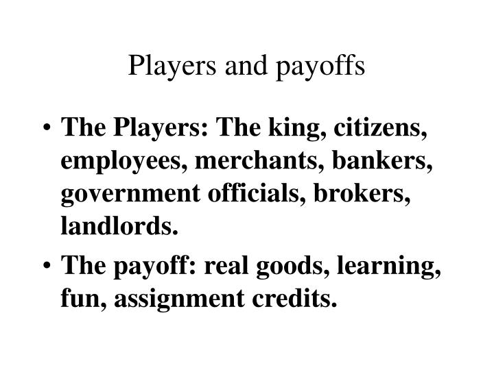 Players and payoffs