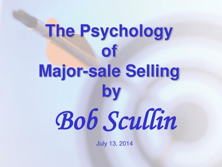 The psychology of major sale selling by