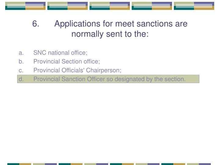 6. Applications for meet sanctions are normally sent to the: