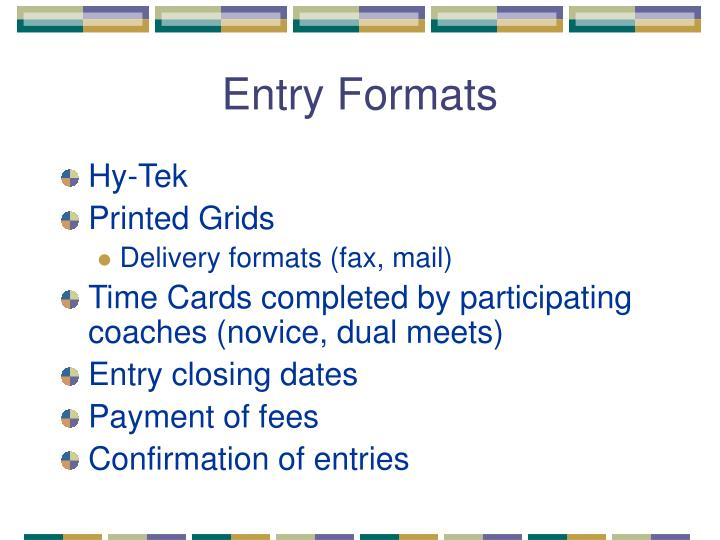 Entry Formats