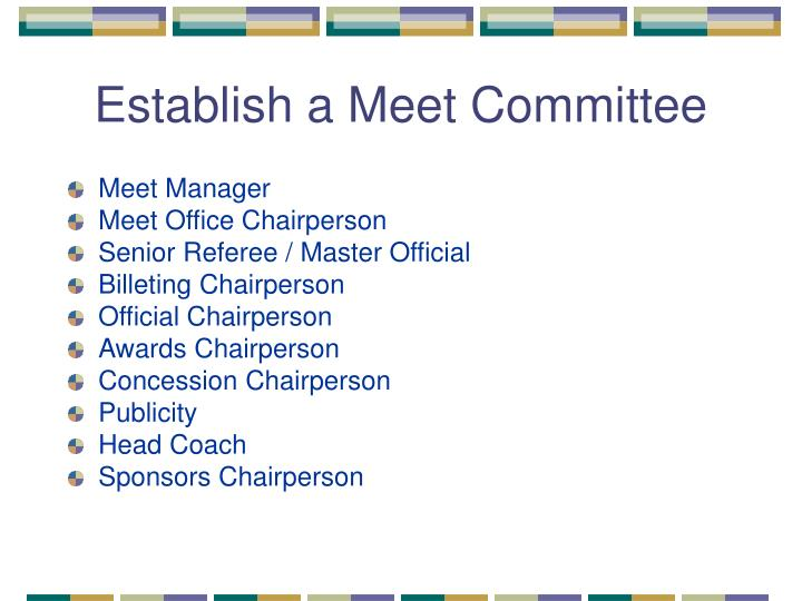 Establish a Meet Committee