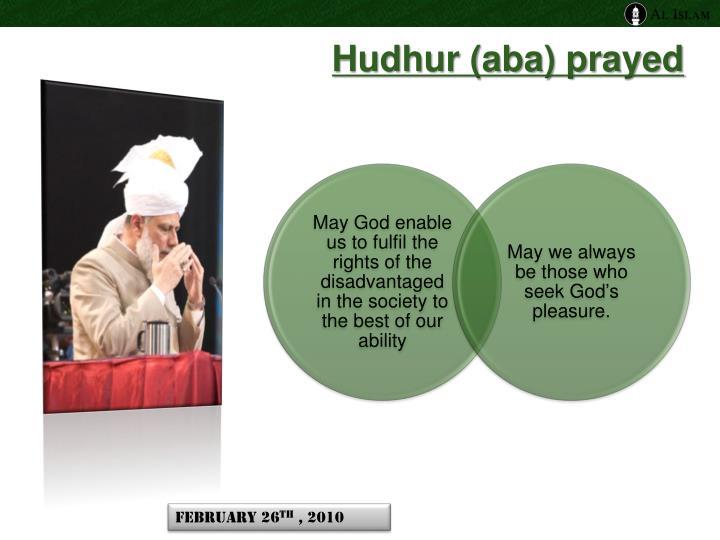 Hudhur (aba) prayed