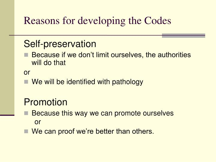 Reasons for developing the Codes