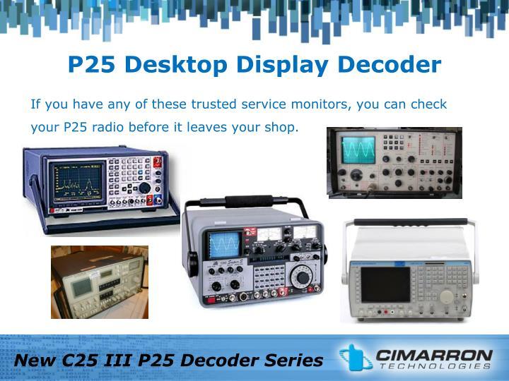 P25 Desktop Display Decoder