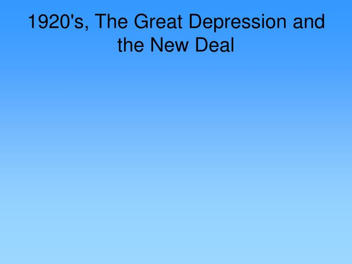 1920 s the great depression and the new deal