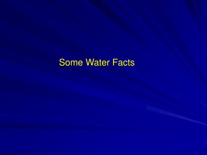 Some Water Facts