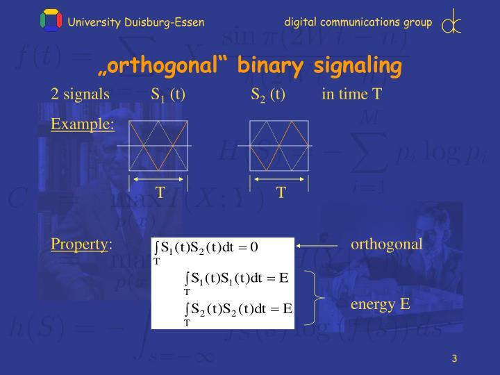 """orthogonal"" binary signaling"