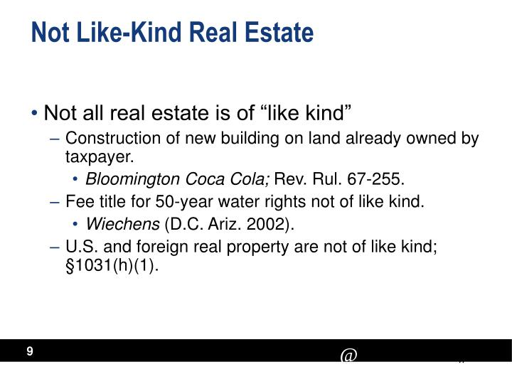 Not Like-Kind Real Estate