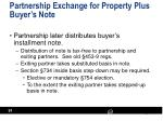 partnership exchange for property plus buyer s note1