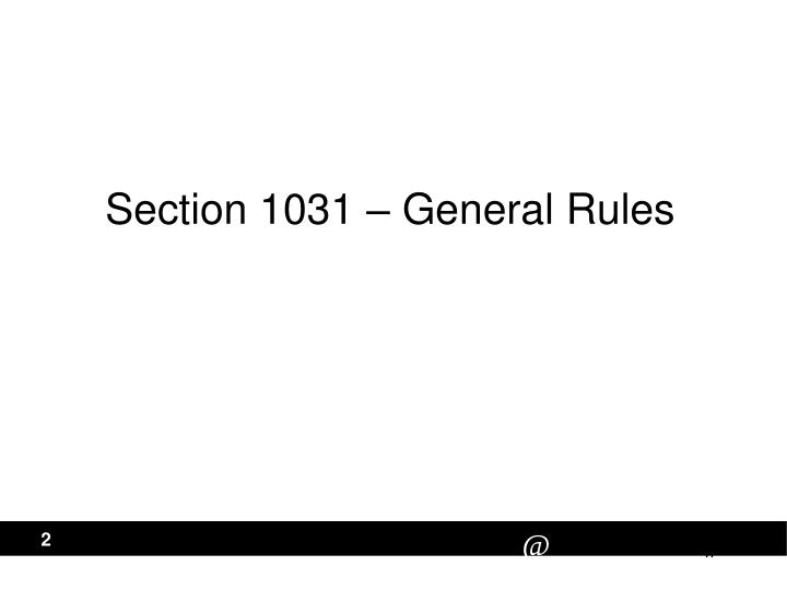 Section 1031 – General Rules