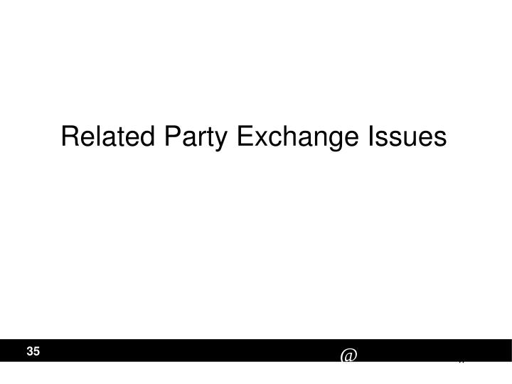 Related Party Exchange Issues