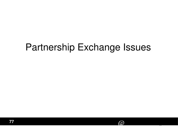 Partnership Exchange Issues