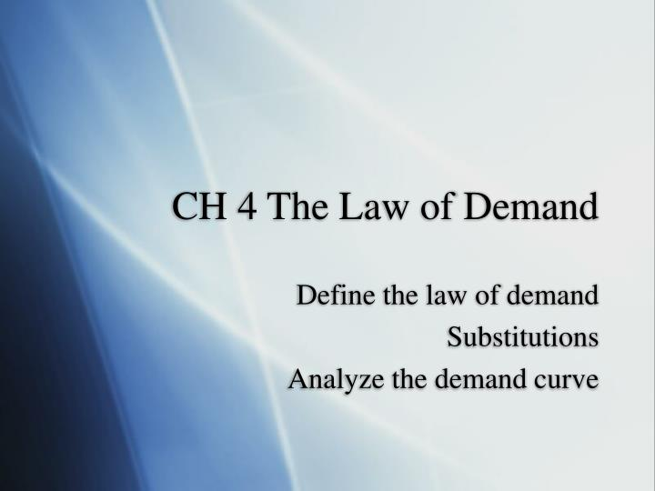 Ch 4 the law of demand
