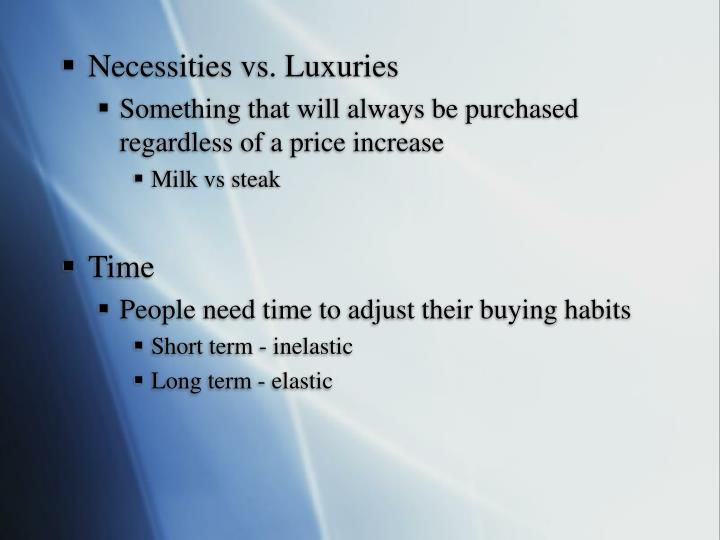 Necessities vs. Luxuries