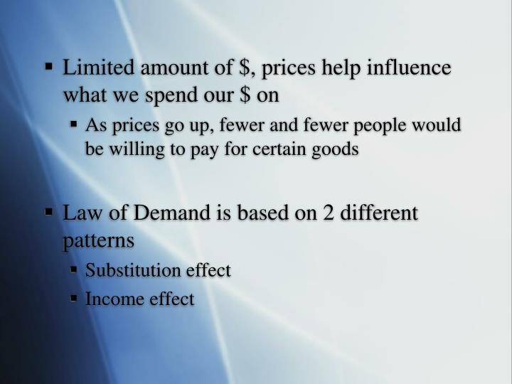 Limited amount of $, prices help influence what we spend our $ on