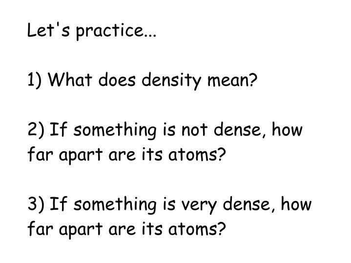Let's practice...