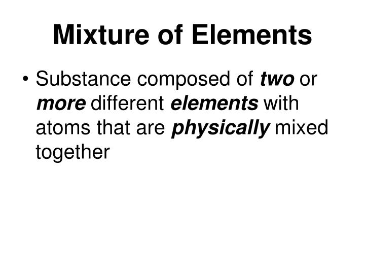 Mixture of Elements
