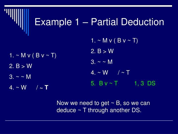 Example 1 – Partial Deduction