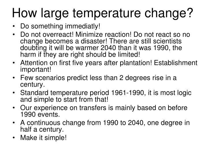 How large temperature change?
