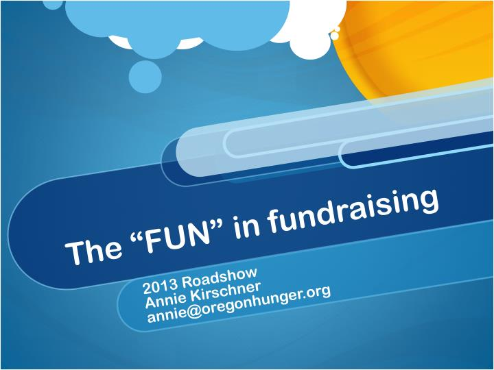 The fun in fundraising