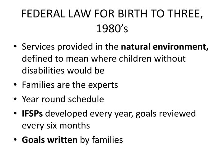 FEDERAL LAW FOR BIRTH TO THREE, 1980's