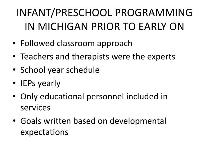 INFANT/PRESCHOOL PROGRAMMING IN MICHIGAN PRIOR TO EARLY ON