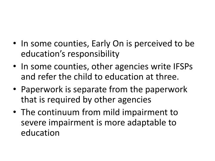 In some counties, Early On is perceived to be education's responsibility
