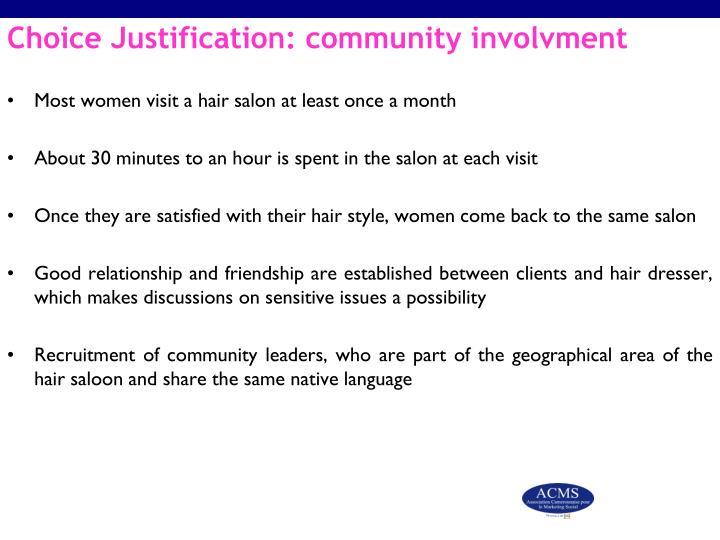 Choice Justification: community involvment