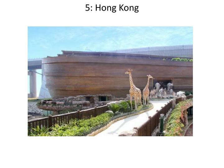 5: Hong Kong