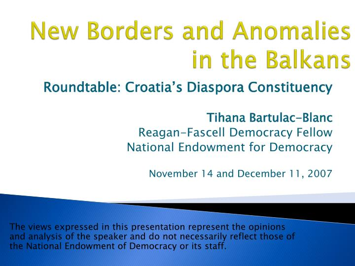 New borders and anomalies in the balkans